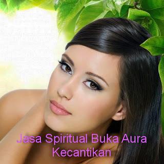Jasa Spiritual Buka Aura Kecantikan