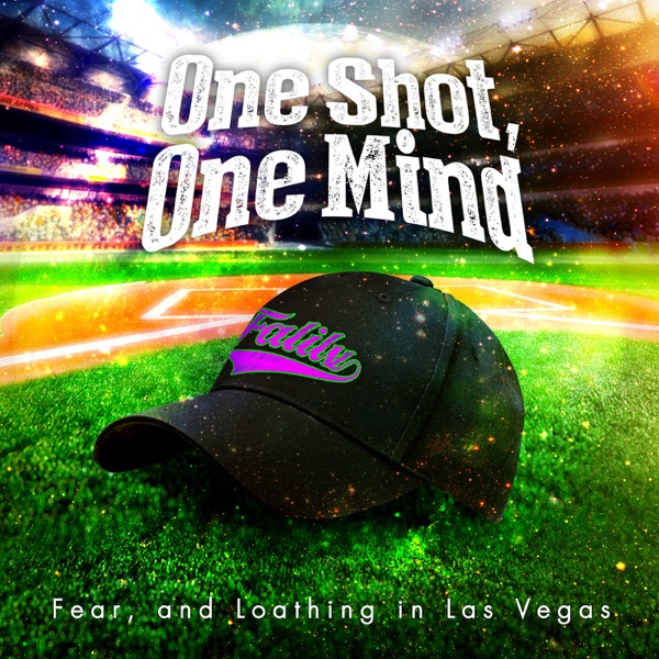 Fear, and Loathing in Las Vegas - One Shot, One Mind
