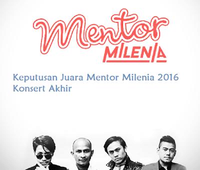 Keputusan pemenang Juara Mentor Milenia 2016 Konsert Akhir