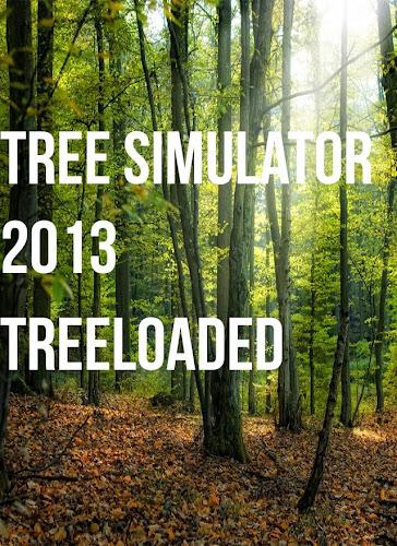 Tree Simulator 2013 Treeloaded PC Full