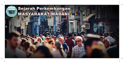 Sejarah Masyarakat Madani, Perkembangan Masyarakat Madani, Konsep Masyarakat Madani, Sejarah Singkat Masyarakat Madani, Pengertian Masyarakat Madani, Karakteristik Masyarakat Madani, Masyarakat Madani dalam Islam, Konsep Masyarakat Madani,