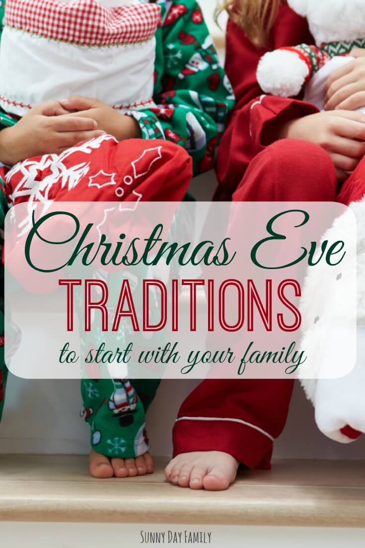 Christmas Eve Traditions to Start with Your Family | Sunny Day Family