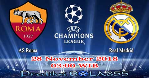 Prediksi Bola855 AS Roma vs Real Madrid 28 November 2018