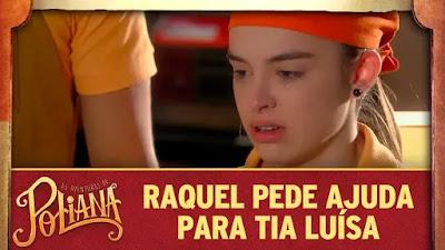 Raquel pede ajuda para Tia Luísa na novela As Aventuras de Poliana
