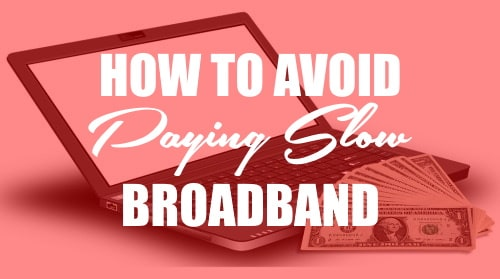 Financial management in paying broadband with poor or slow signal.