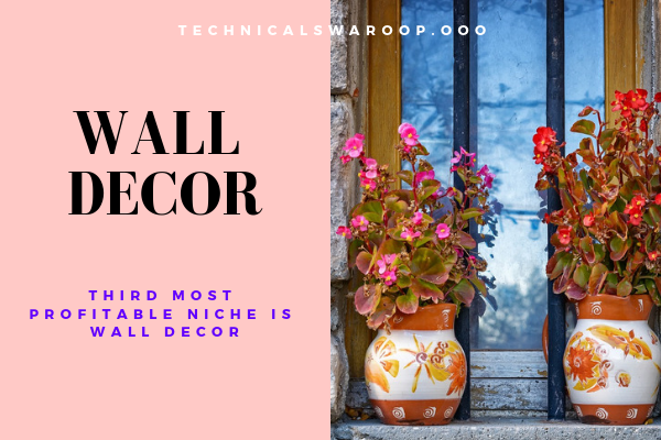 Third most profitable niche is wall decor