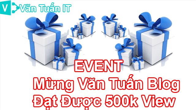 [Event] Tri Ân Độc Giả Mừng Blog Đạt Mốc 500 Nghìn View