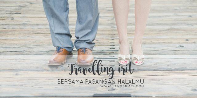6 Ide Traveling Irit Namun Romantis Bersama Pasangan Halalmu