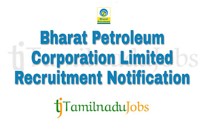 BPCL Recruitment notification of 2018, latest central govt jobs, govt jobs today