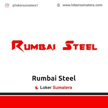 Lowongan Kerja Pekanbaru: Rumbai Steel Juni 2021