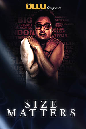 18+ Size Matters (2019) Hindi S01 720p WEB-DL ULLU Originals x264 AAC