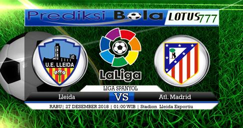 PREDIKSI SKOR Lleida vs Atl. Madrid 29 JANUARI 2018
