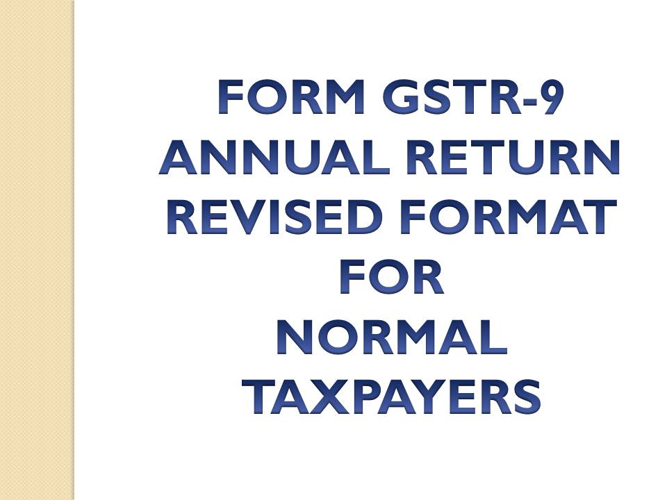 ABHIVIRTHI: FORM GSTR-9 Annual Return as on 31 12 2018 for normal