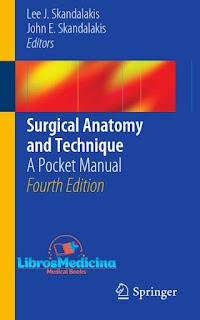 Surgical Anatomy and Technique - 4th Edition - Lee J. Skandalakis and John E. Skandalakis