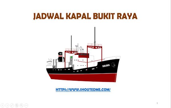 Jadwal keberangkatan kapal bukit raya 2019
