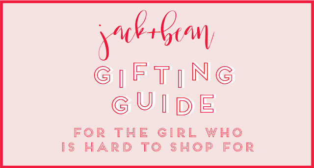 Gifting Guide: The Girl Who is Hard to Shop For