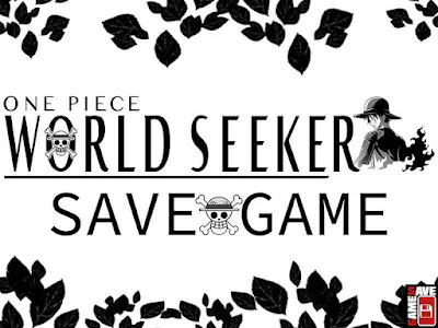 one piece world seeker save game pc