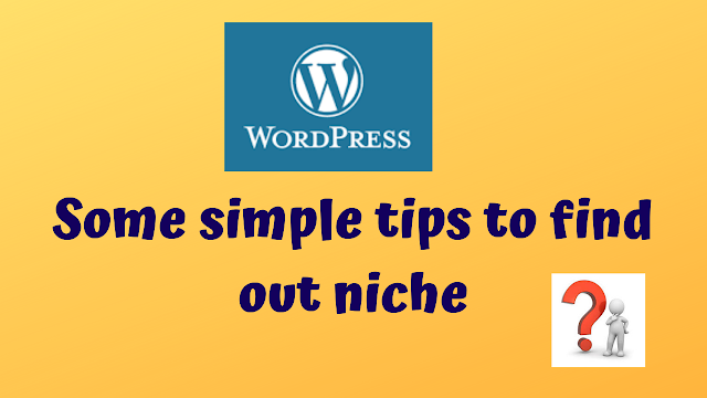 Some simple tips to find out niche - Tech Teacher Debashree
