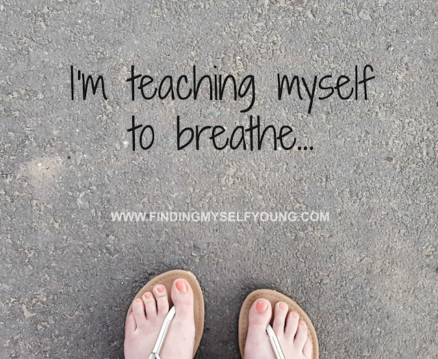 Finding Myself Young - I'm teaching myself to breathe... am I losing myself or finding myself?