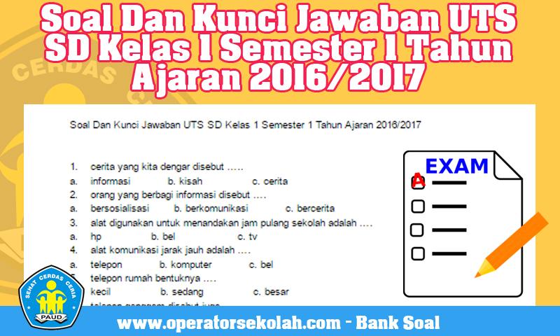 Soal Dan Kunci Jawaban UTS SD Kelas 1 Semester 1 Tahun Ajaran 2016/2017