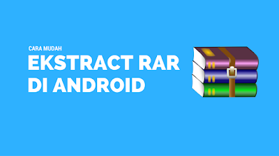 Tutorial Gampang Ekstract Rar Pada Android 1