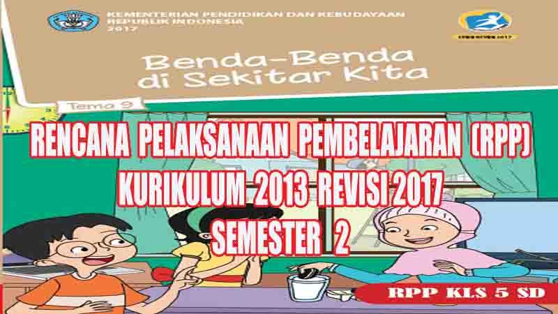 Rpp Tematik Kelas 5 Sd Tema 9 Semester 2 Kurikulum 2013 Revisi 2017 Gurusd Id
