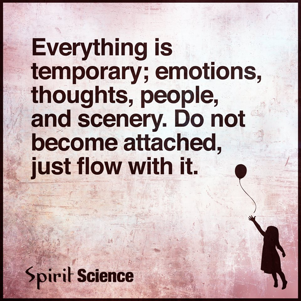 Spirit Science Quotes: Everything Is Temporary Emotions Thoughts People And