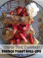 {Taste Test Tuesday} French Toast Roll Ups