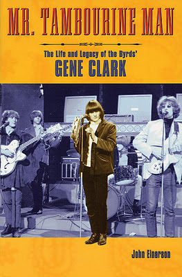 Mr_Tambourine_Man_The_Life_and_Legacy_of_the_Byrds_Gene_Clark,einarson,psychedelic-rocknroll,front