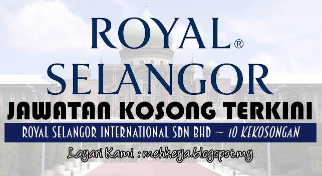 Jawatan Kosong Terkini 2017 di Royal Selangor mehkerja