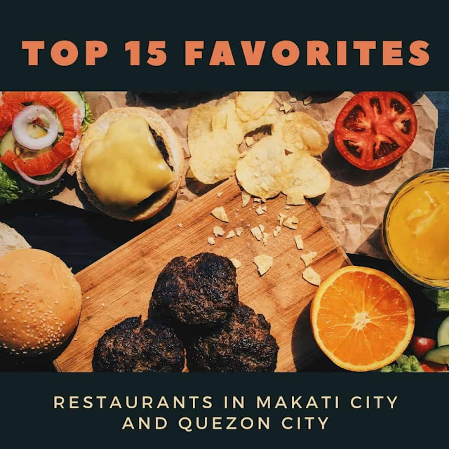 Top 15 most favorite restaurants in Makati City and Quezon City