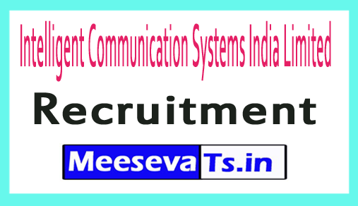 Intelligent Communication Systems India Limited ICSIL Recruitment