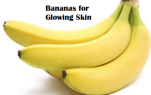 Health Benefits of Banana fruit - Bananas for Glowing Skin