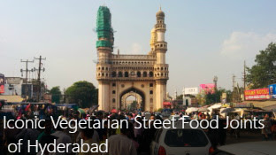 Top 10 Iconic Vegetarian Street Food Joints of Hyderabad