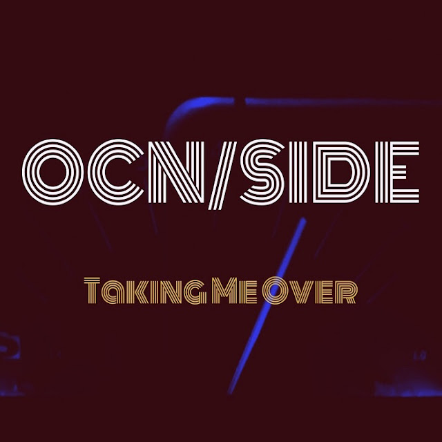 "OcnSide Release Summery Single ""Taking Me Over"""