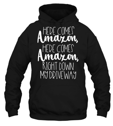 Here Comes Amazon T Shirt, Here Comes Amazon T Shirts, Here Comes Amazon Hoodie Sweatshirt