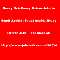 Heavy Driver Jobs in Saudi Arabia| Jobs Tasks|