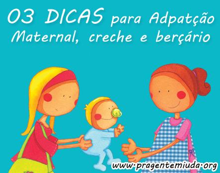 03 dicas para adaptação no Maternal, creche e berçário