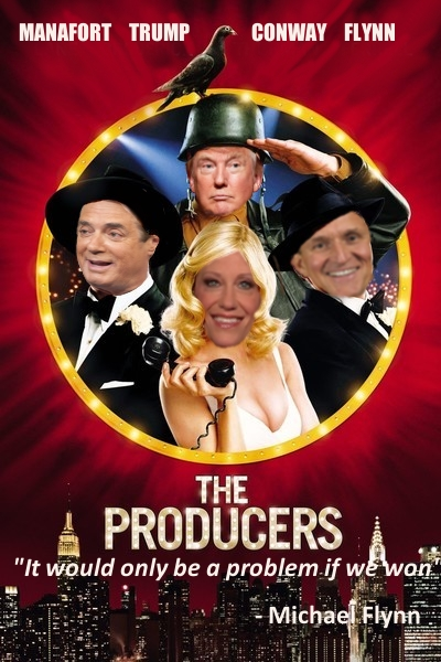 The Producers - Manafort Trump Conway Flynn