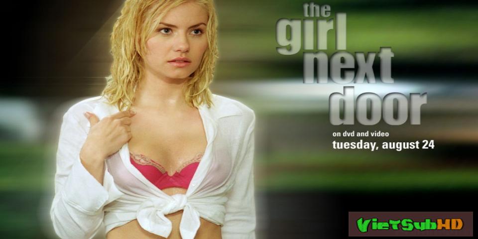 Phim Cô Gái Nhà Bên (cô Hàng Xóm Quyến Rũ) VietSub HD | The Girl Next Door 2004