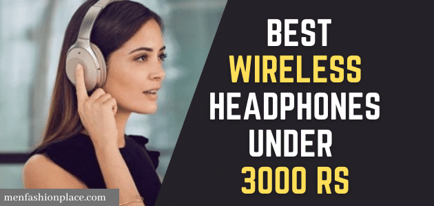 Best Wireless Headphones Under 3000