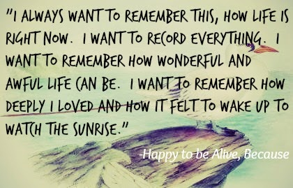 Quotes From Happy To Be Alive Because The Girl Who Loved To