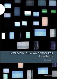 Feedback. La Televisione Contro La Democrazia Di David Joselit PDF