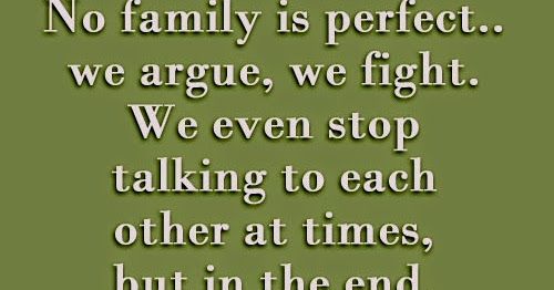 No Family Is Perfect.. We Argue, We Fight. We Even Stop