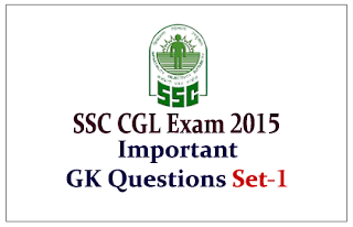 List of Important General Awareness Questions for SSC CGL Exam 2015 Set-1