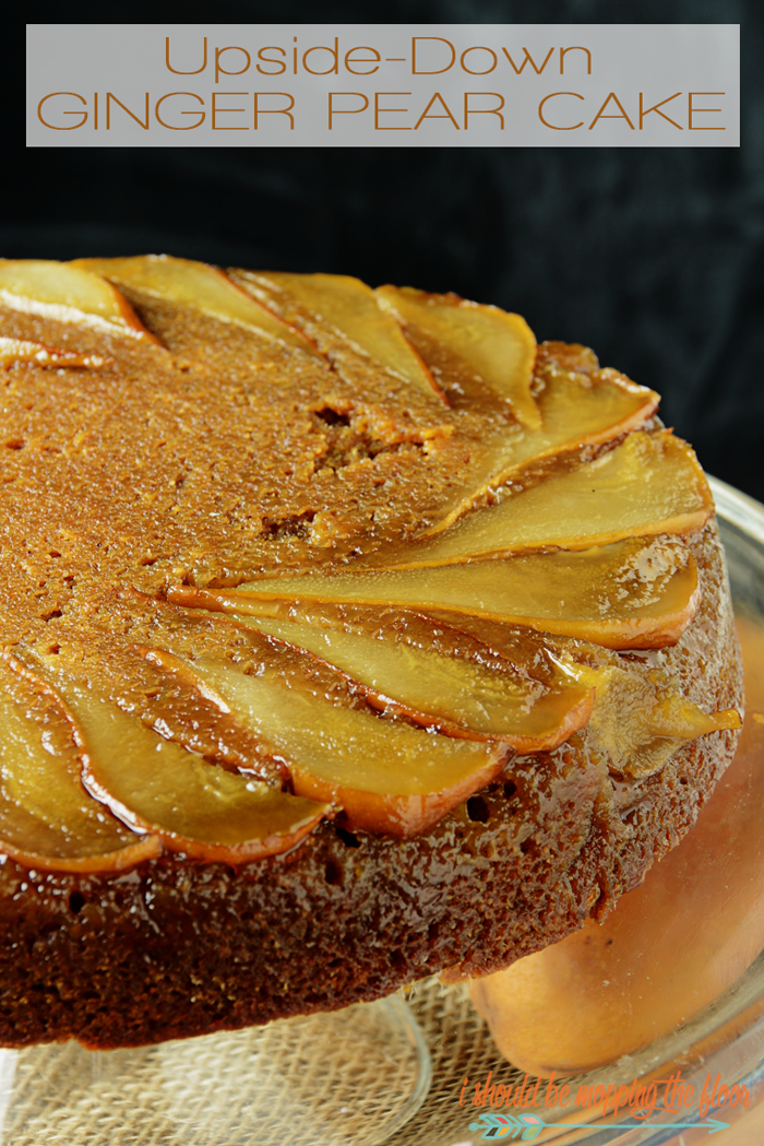 Upside Down Ginger Pear Cake - A beautiful holiday dessert!