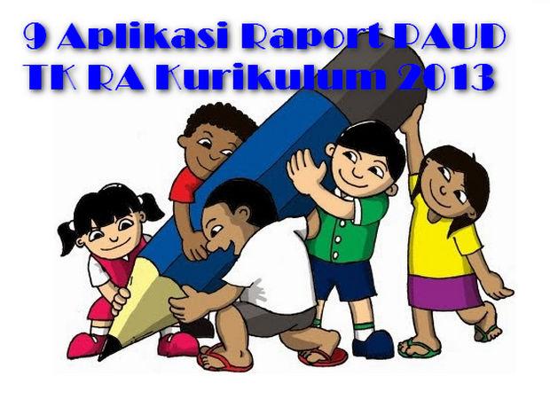 9 Aplikasi Raport PAUD TK RA Kurikulum 2013