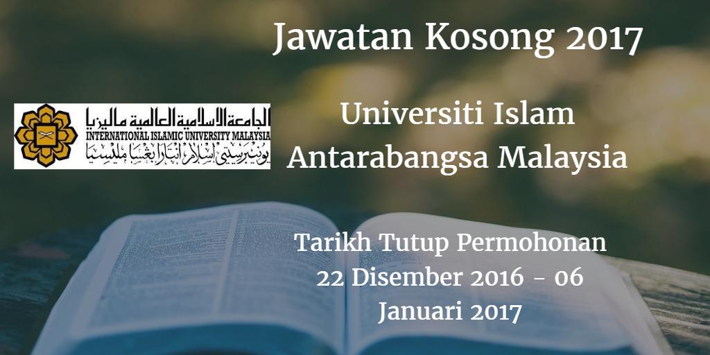 Jawatan Kosong UIAM 22 Disember 2016 - 06 Januari 2017