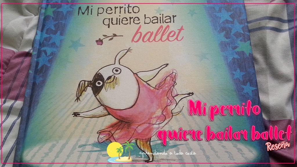 Portada - Mi perrito quiere bailar ballet