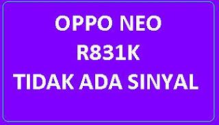 Tidak muncul sinyal pada oppo r831k